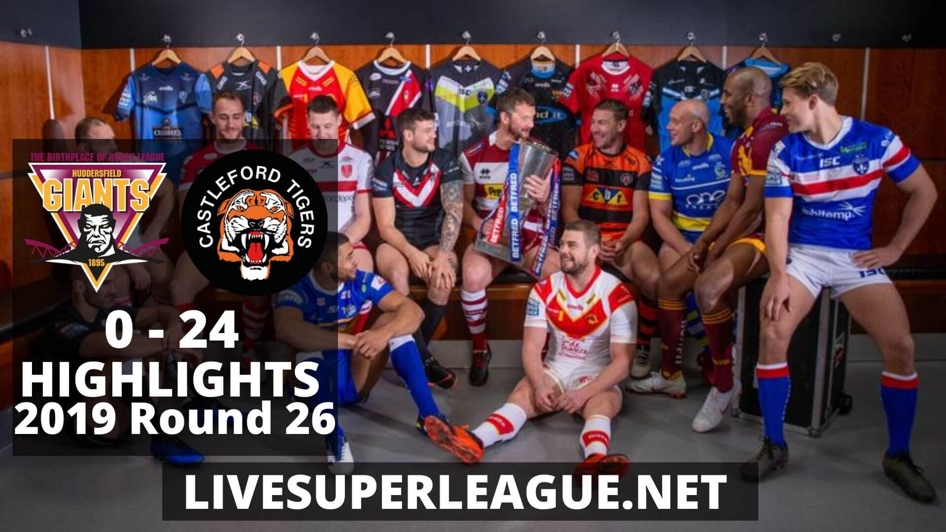 Huddersfield Giants Vs Castleford Tigers Highlights 2019 Round 26