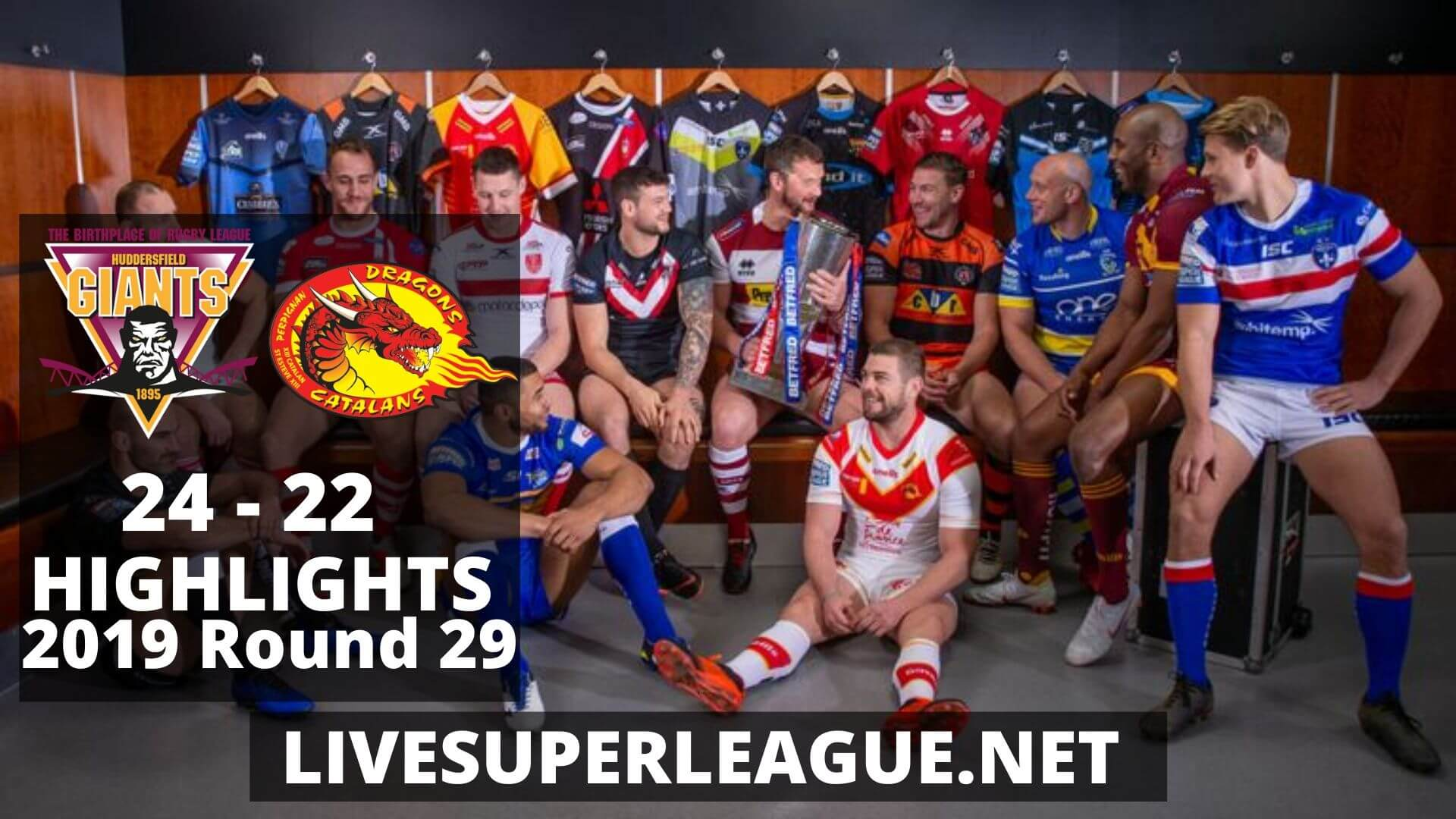 Huddersfield Giants Vs Catalans Dragons Highlights 2019 Round 29