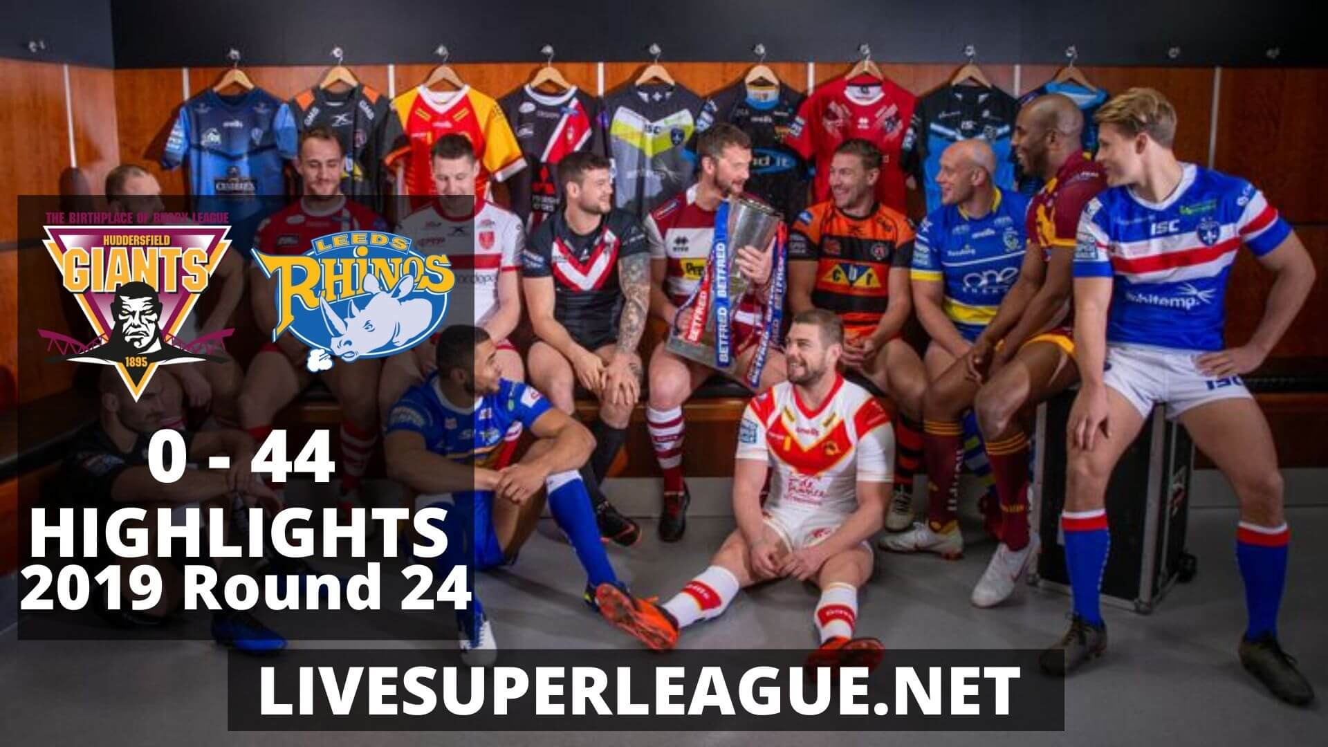 Huddersfield Giants Vs Leeds Rhinos Highlights 2019 Round 24