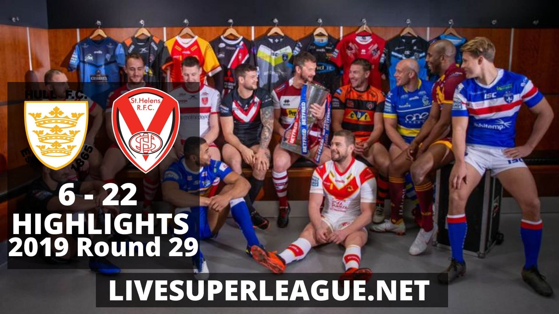 Hull FC VS St Helens Highlights 2019 Round 29