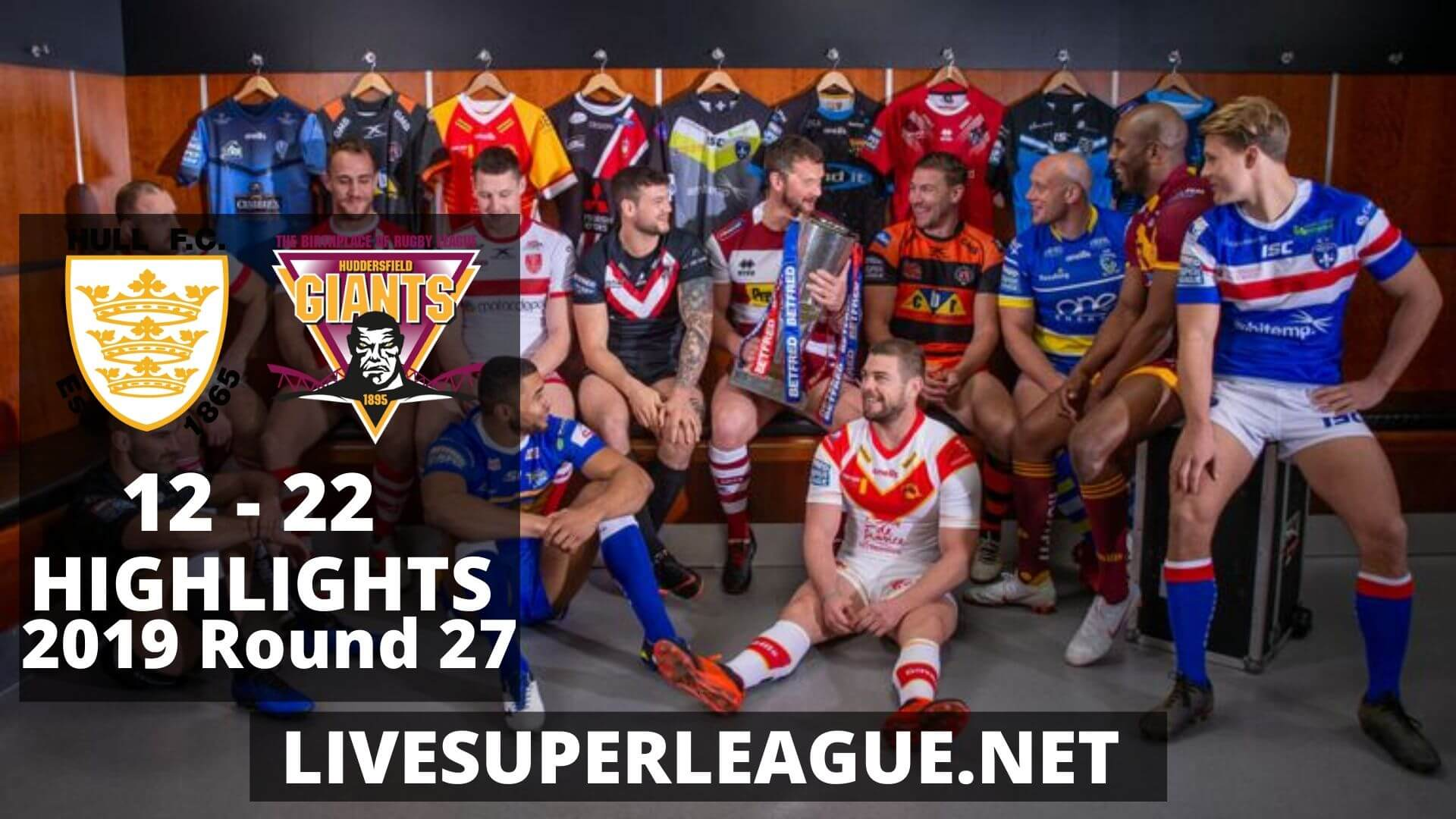 Hull FC Vs Huddersfield Giants Highlights 2019 Round 27