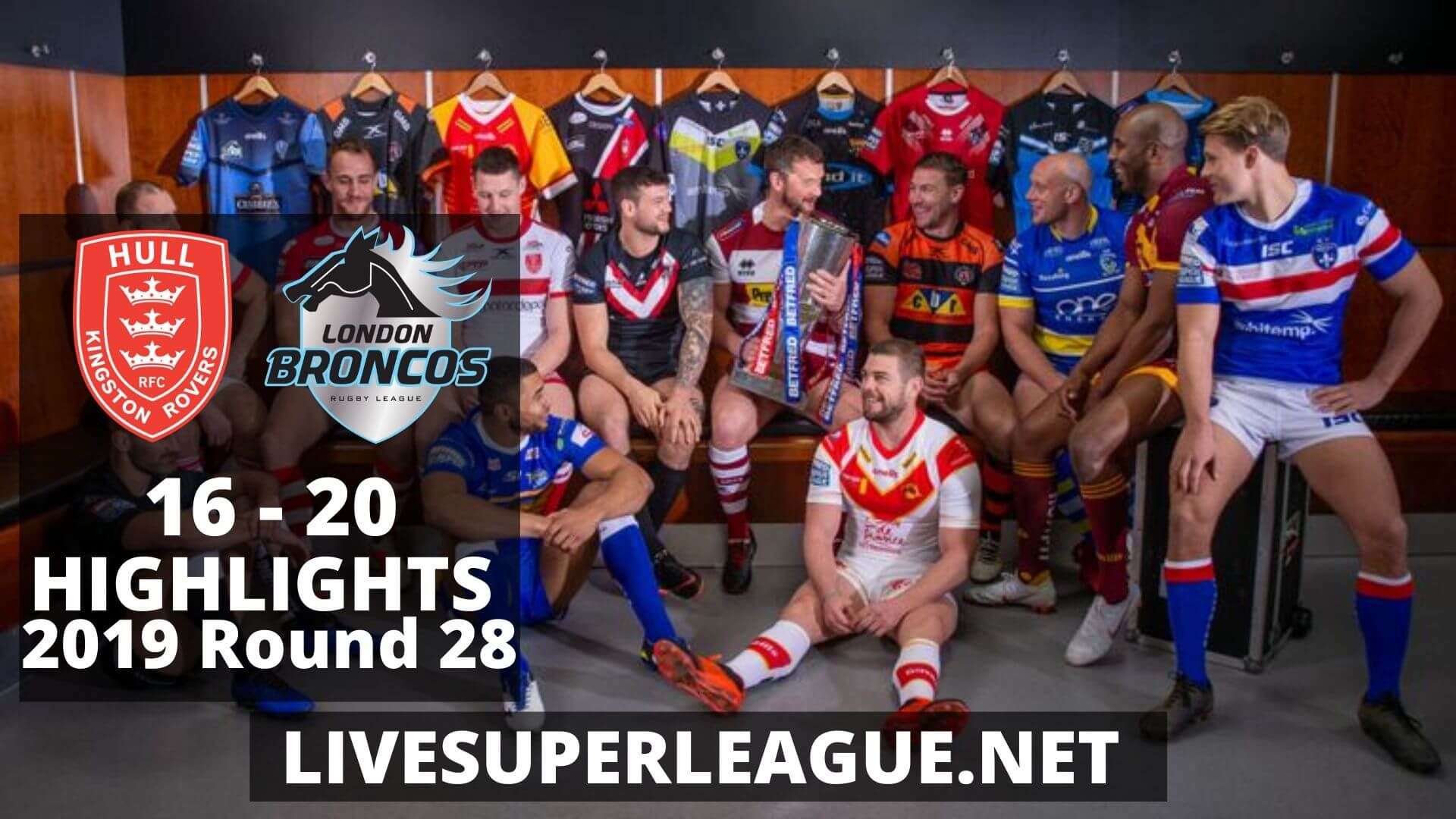Hull Kingston Rovers Vs London Broncos Highlights 2019 Round 28