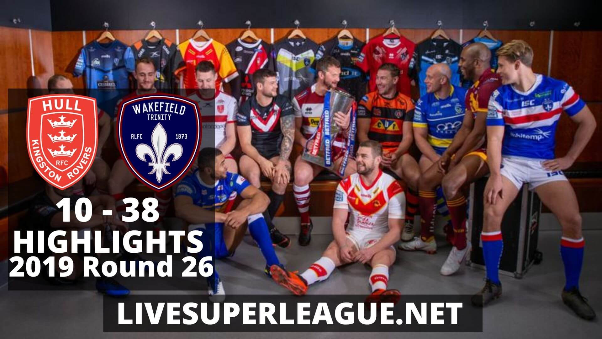 Hull Kingston Rovers Vs Wakefield Trinity Highlights 2019 Round 26