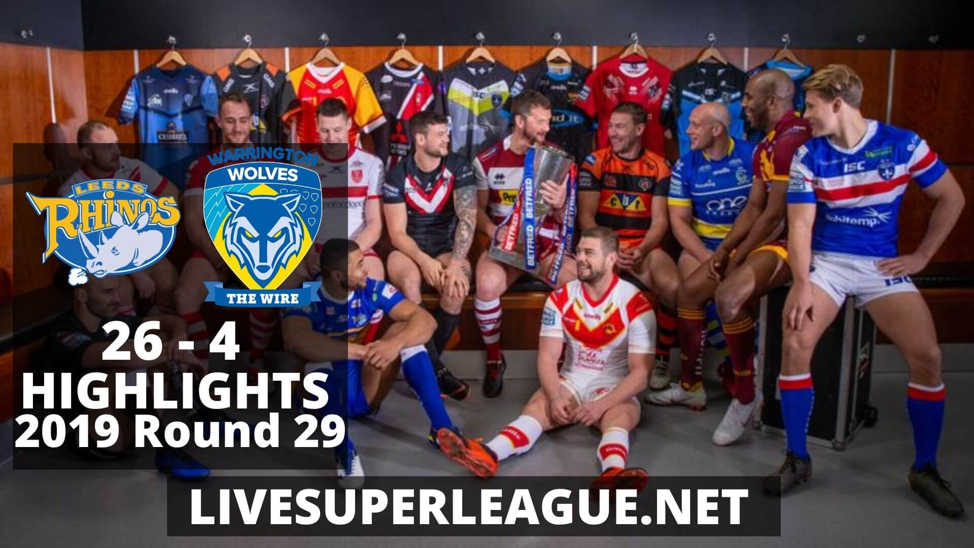 Leeds Rhinos Vs Warrington Wolves Highlights 2019 Round 29