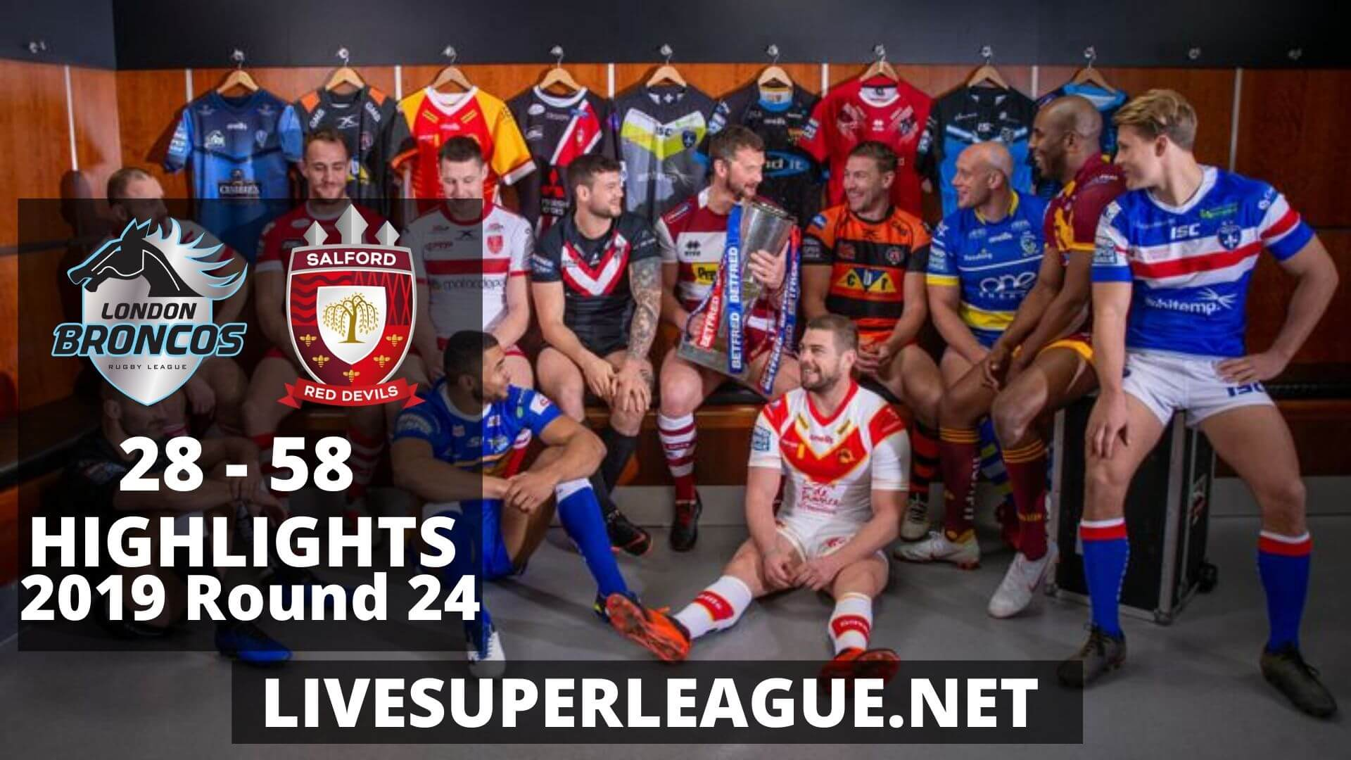 London Broncos Vs Salford Red Devils Highlights 2019 Round 24