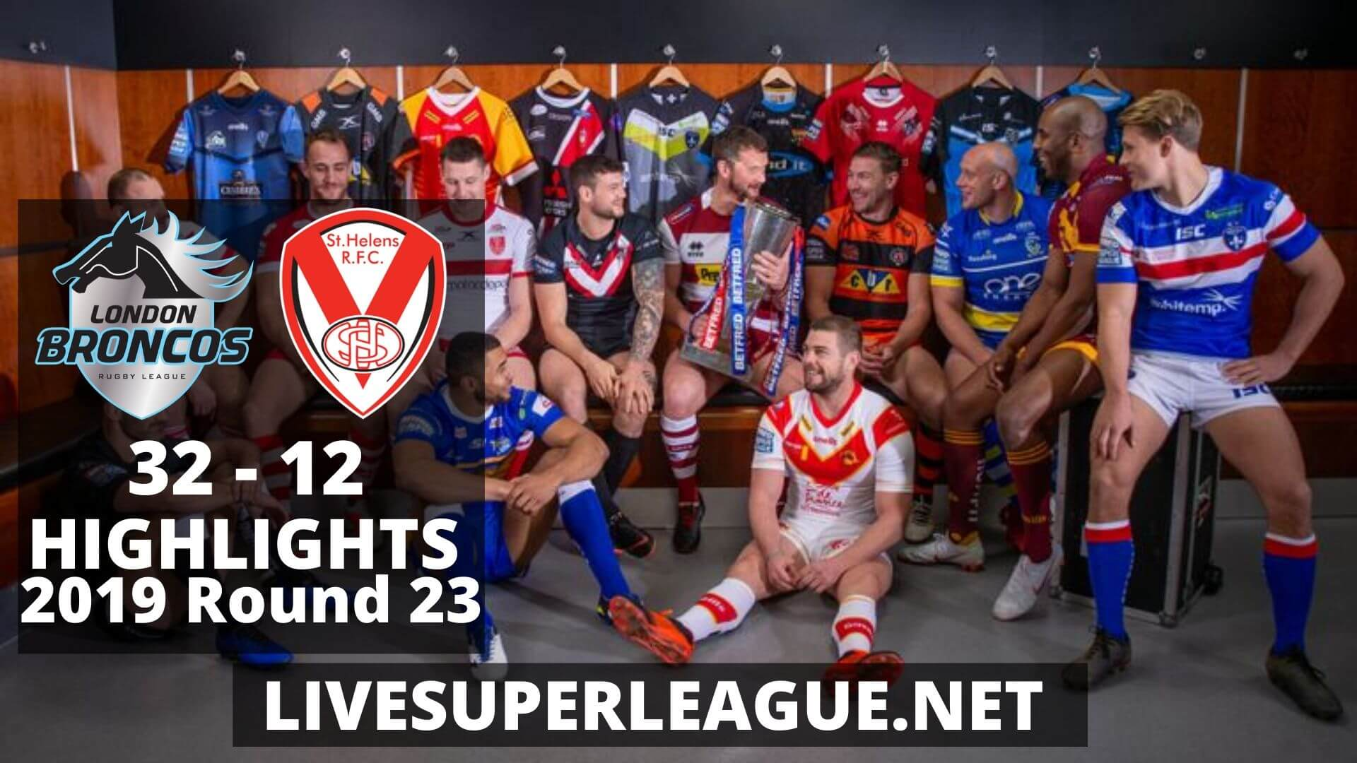 London Broncos Vs St Helens Highlights 2019 Round 23