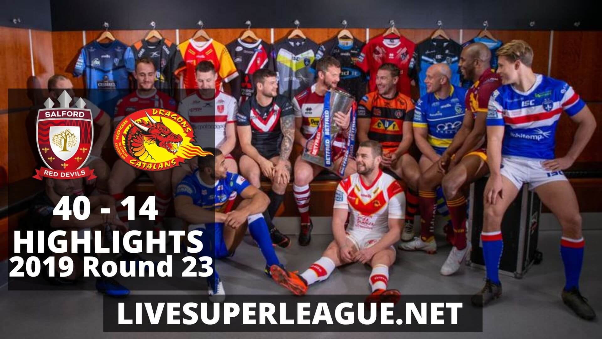 Salford Red Devils Vs Catalans Dragons Highlights 2019 Round 23