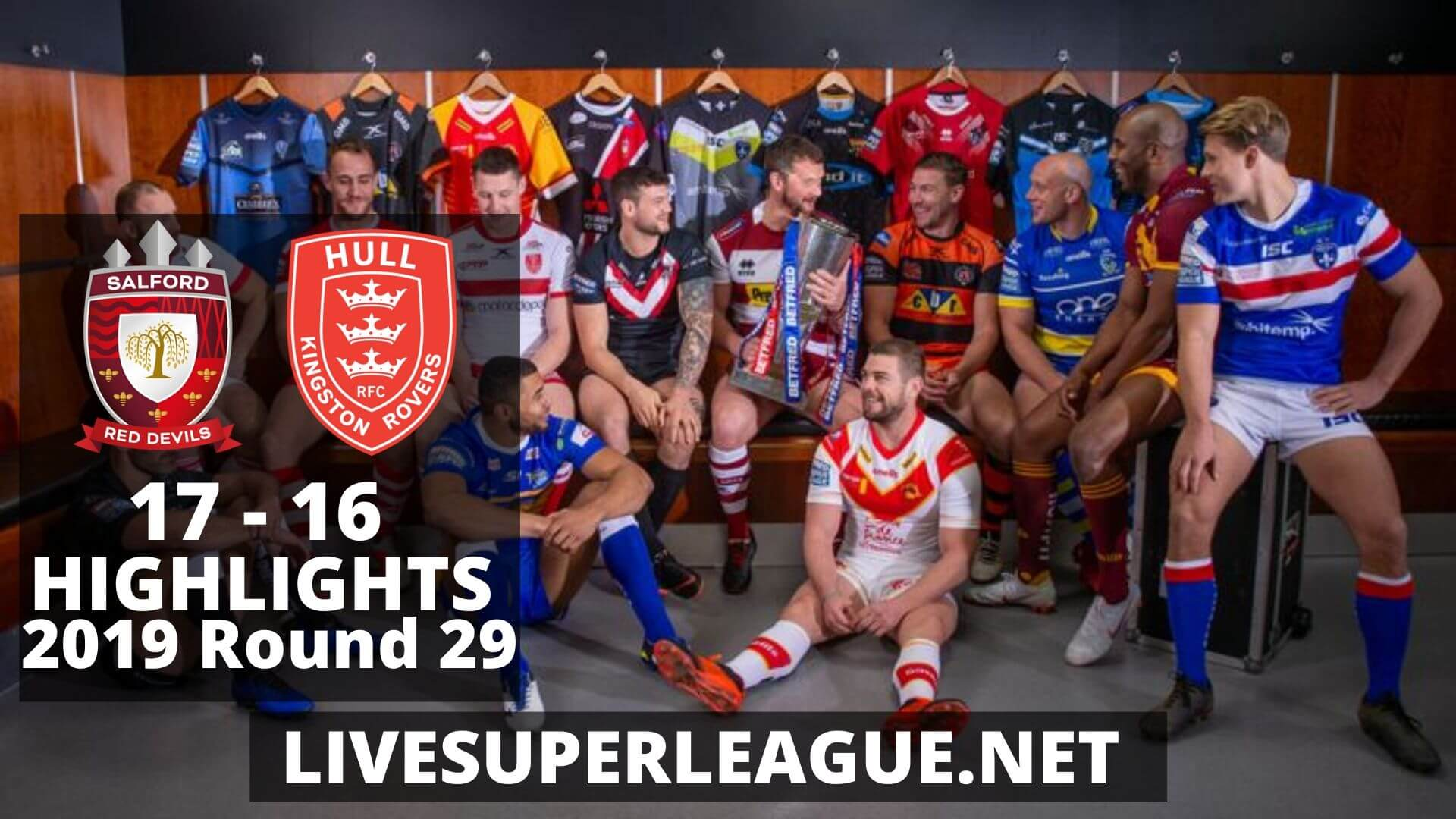 Salford Red Devils Vs Hull Kingston Rovers Highlights 2019 Round 29