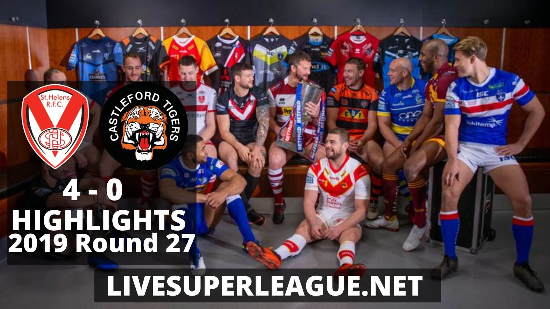 St Helens Vs Castleford Tigers Highlights 2019 Round 27