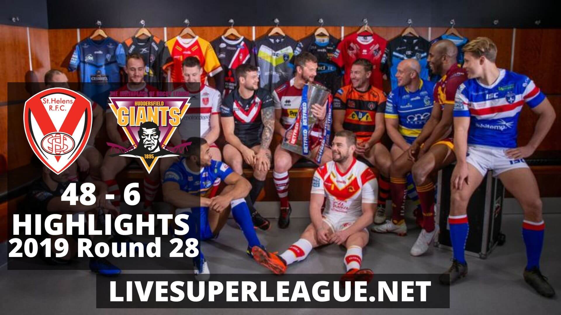 St Helens Vs Huddersfield Giants Highlights 2019 Round 28