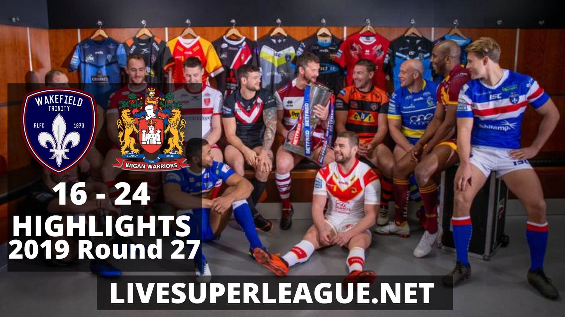 Wakefield Trinity Vs Wigan Warriors Highlights 2019 Round 27