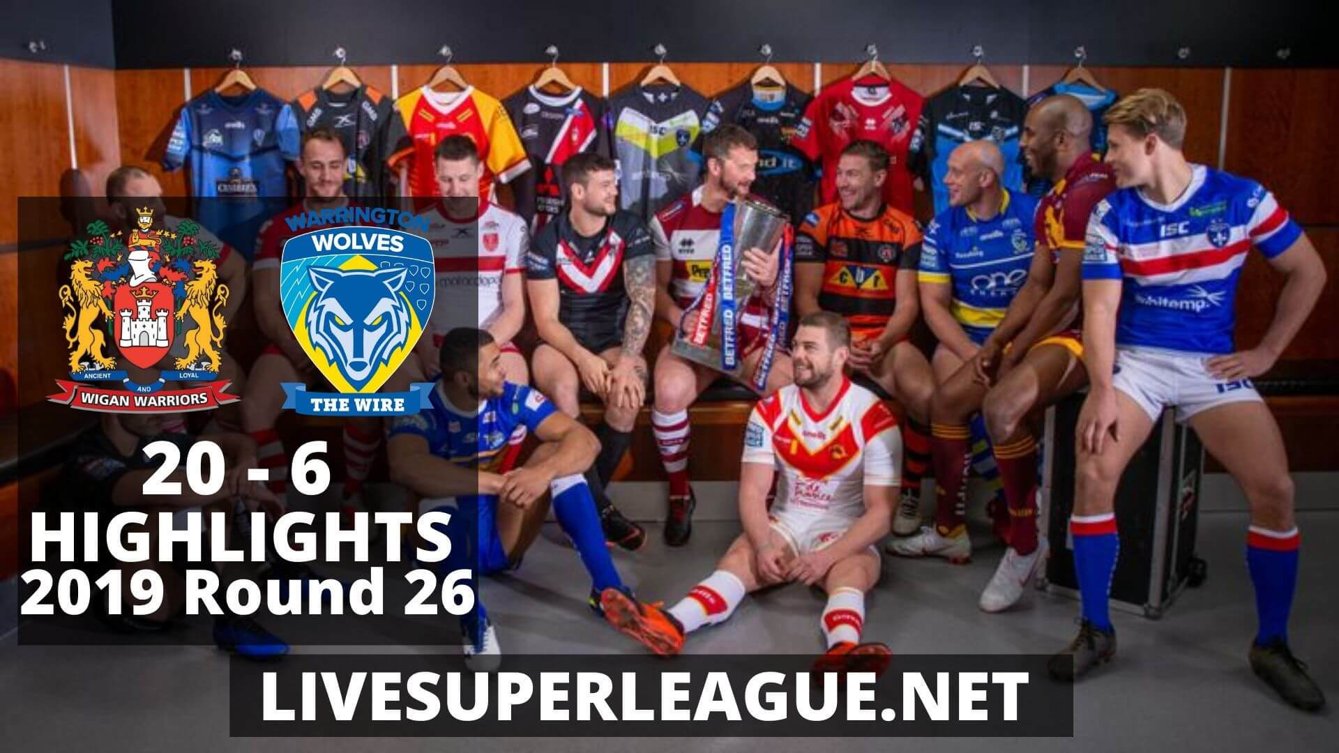 Wigan Warriors Vs Warrington Wolves Highlights 2019 Round 26