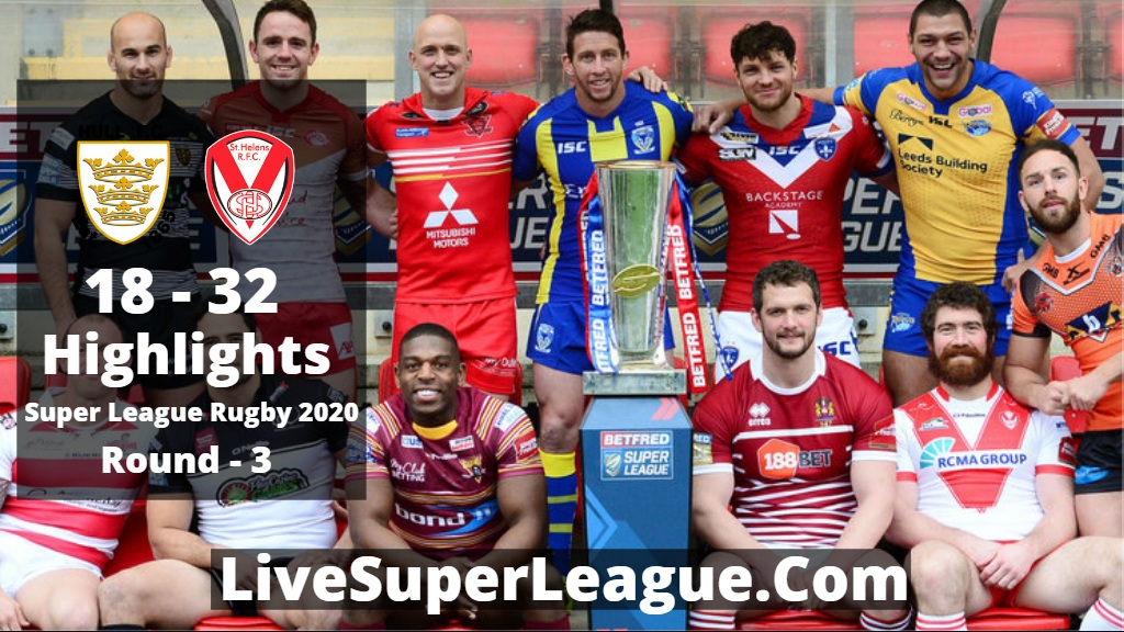 Hull FC Vs St Helens Highlights 2020 Super League Rugby RD3