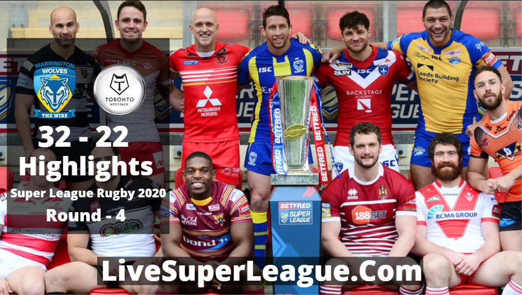 Warrington VS Toronto Super League Rugby Highlights 2020 Rd4