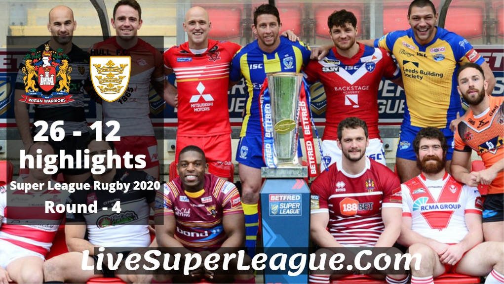 Wigan VS Hull FC Super League Rugby Highlights 2020 Rd4