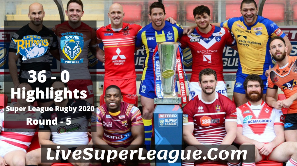 Leeds VS Warrington Super League Rugby Highlights 2020 Rd5