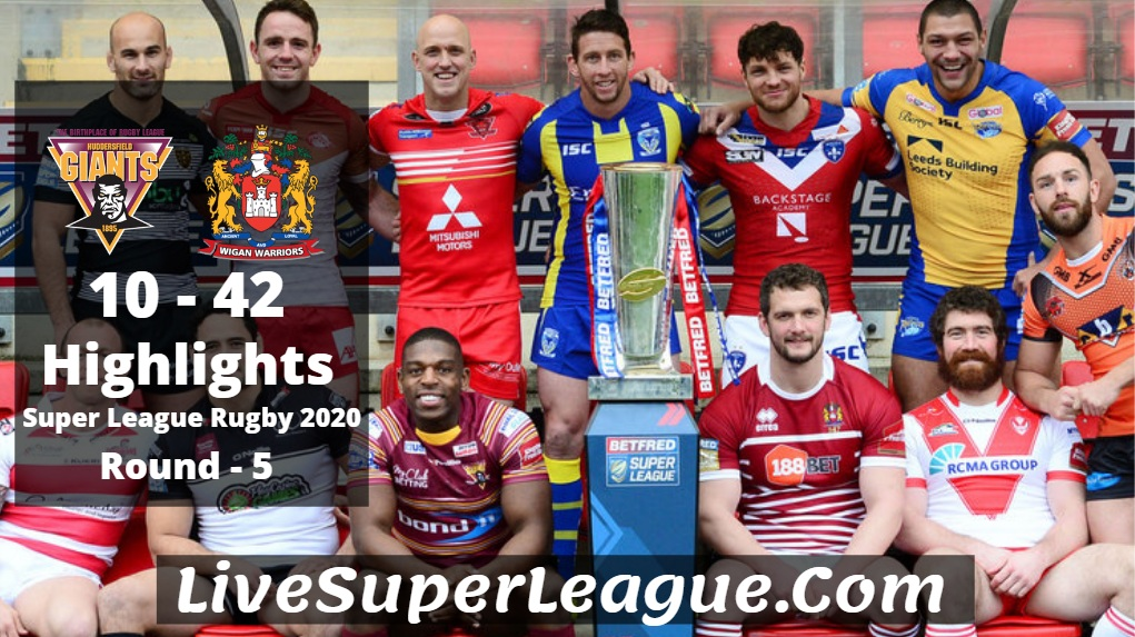 Huddersfield VS Wigan Super League Rugby Highlights 2020 Rd5