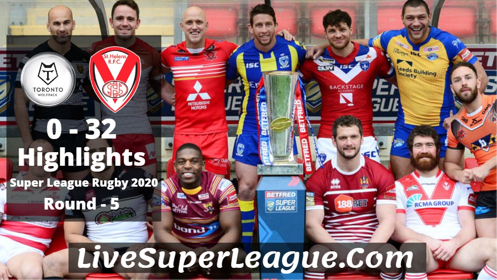 Toronto VS St Helens Super League Rugby Highlights 2020 Rd5