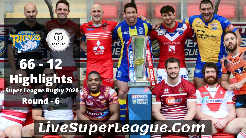 Leeds VS Toronto Super League Rugby Highlights 2020 Rd6