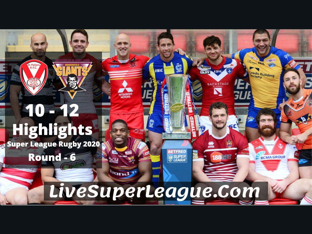 St Helens VS Huddersfield Super League Rugby Highlights 2020 Rd6