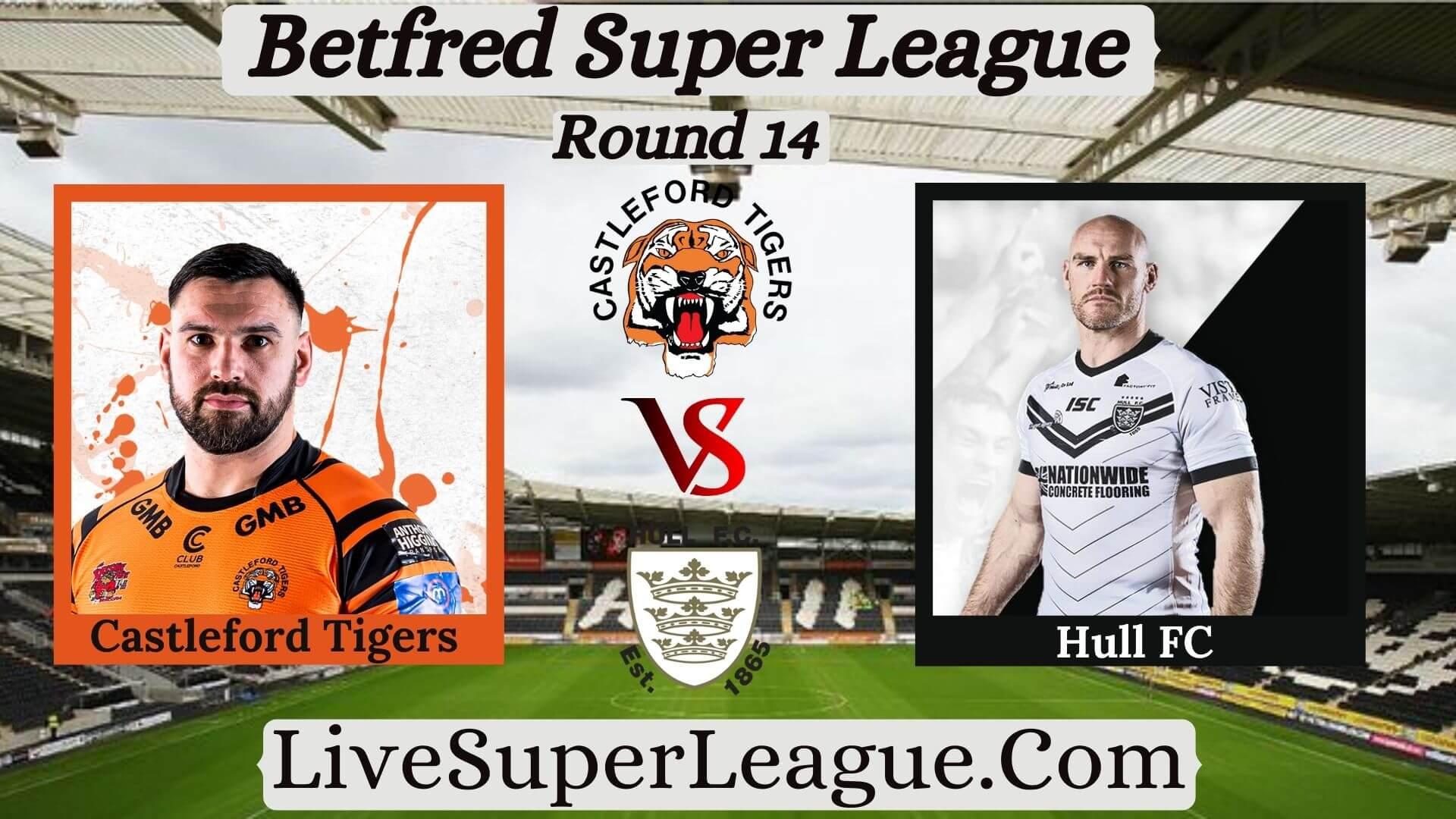 Castleford Tigers Vs Hull FC Rd 14 Live Stream 2020 | Full Match Replay