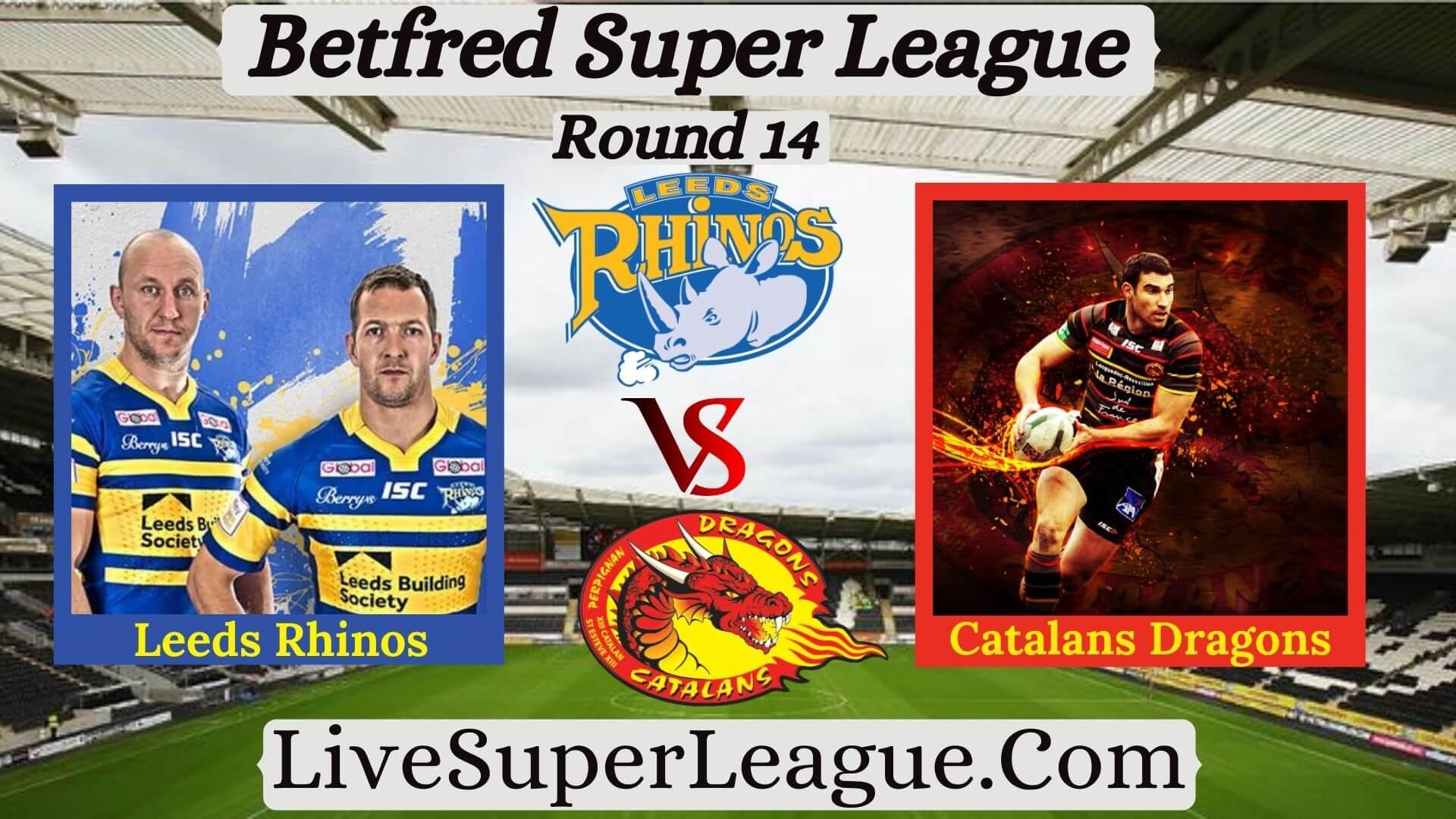 Leeds Rhinos Vs Catalans Dragons Rd 14 Live Stream 2020 | Full Match Replay