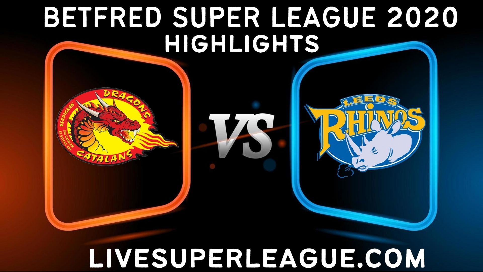Catalans Dragons vs Leeds Rhinos Highlights 2020
