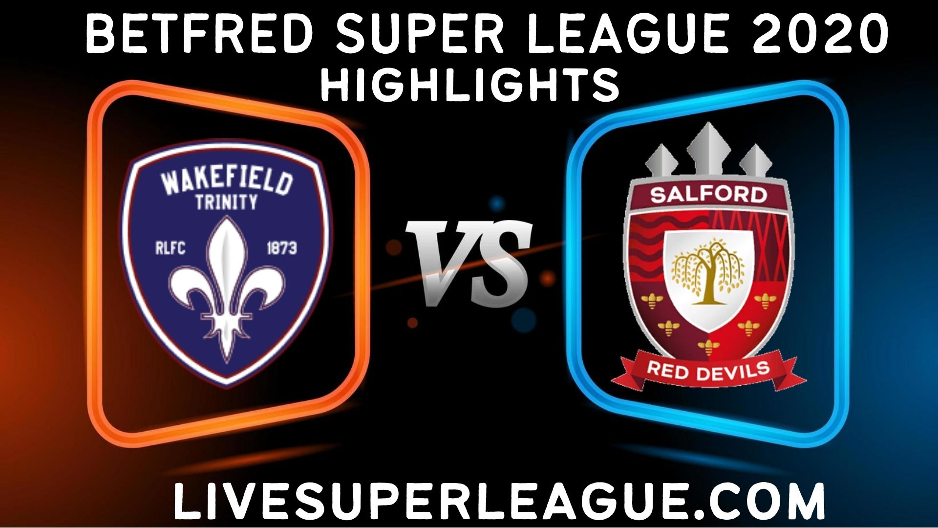 Wakefield Trinity vs Salford Red Devils Highlights 2020 Rd 20