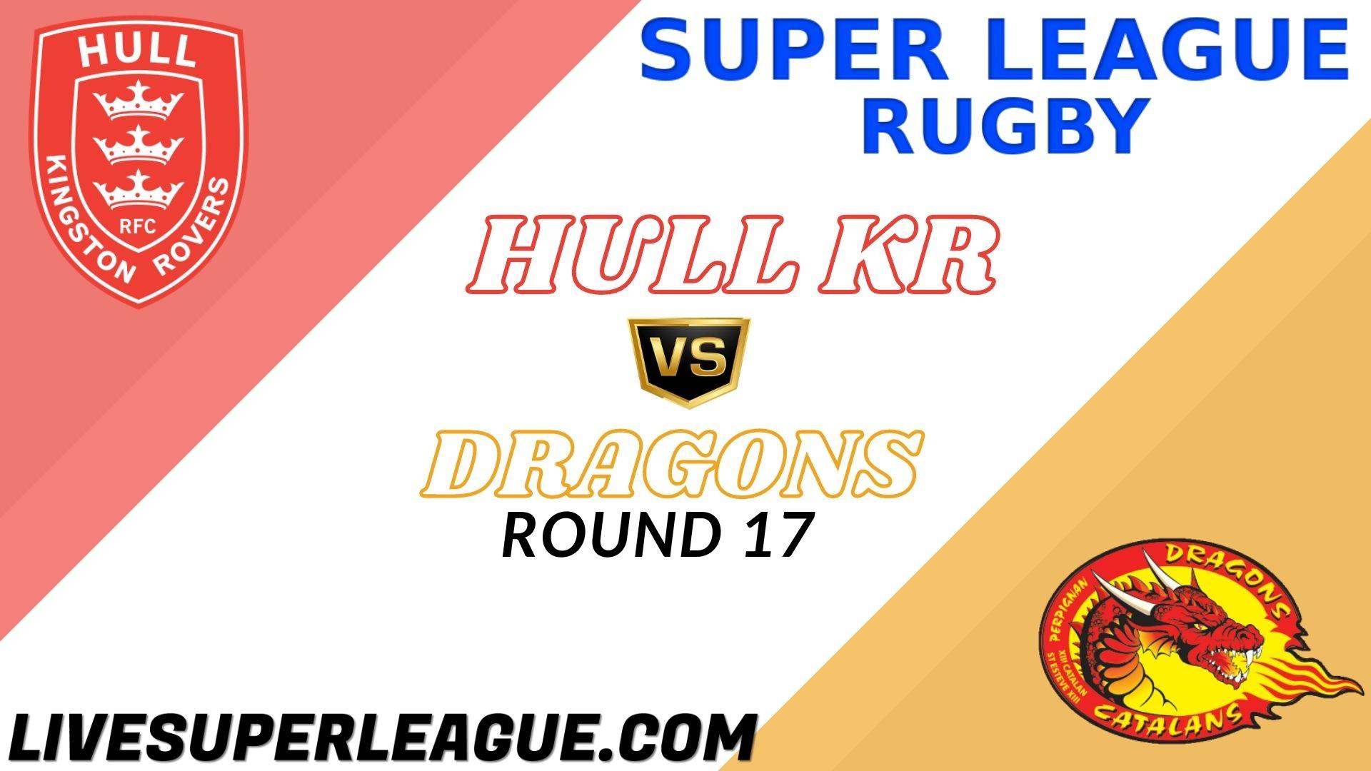 Hull KR Vs Dragons RD 17 Live Stream 2021 | Full Match Replay