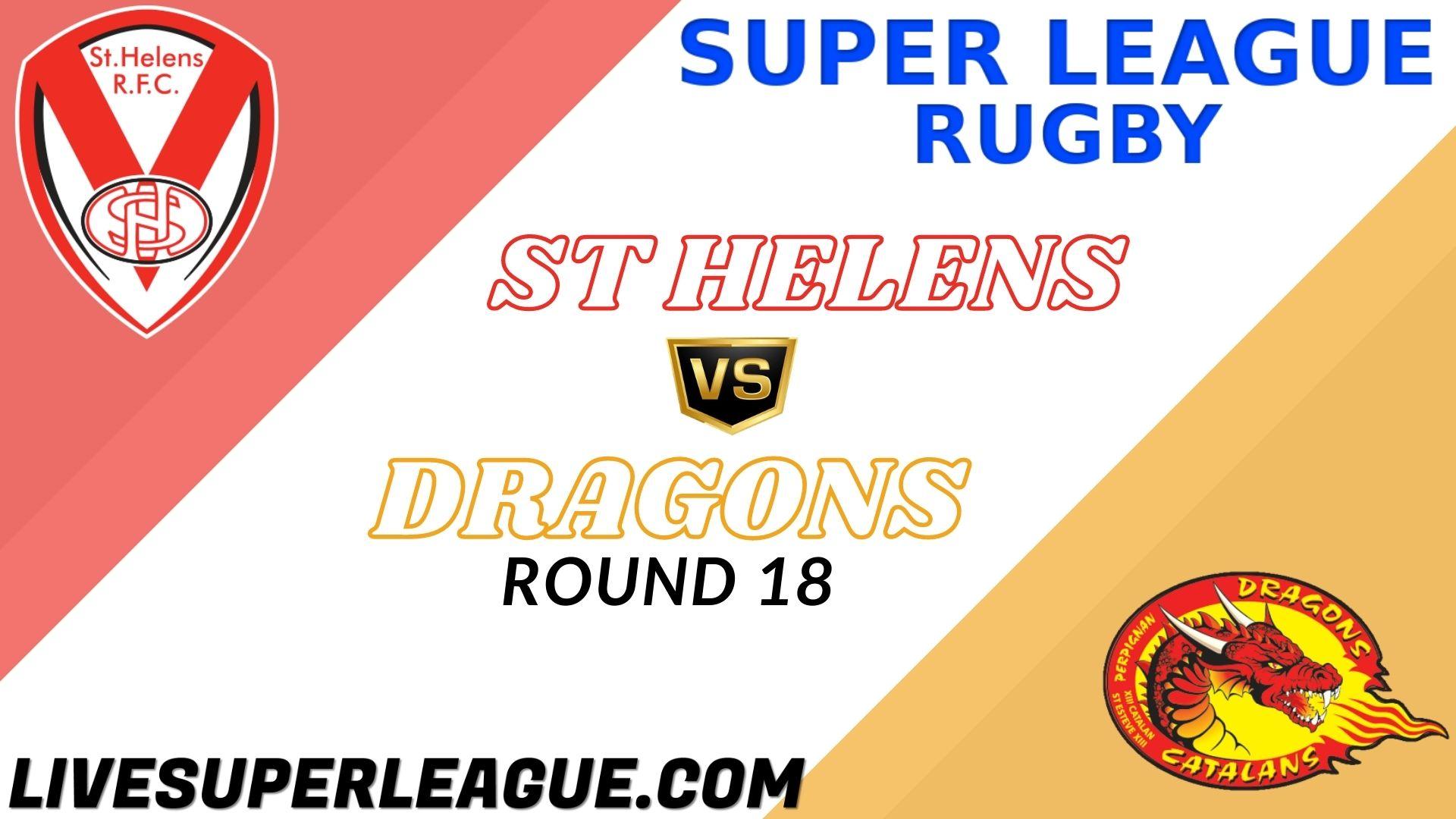 St Helens Vs Dragons RD 18 Live Stream 2021 | Full Match Replay