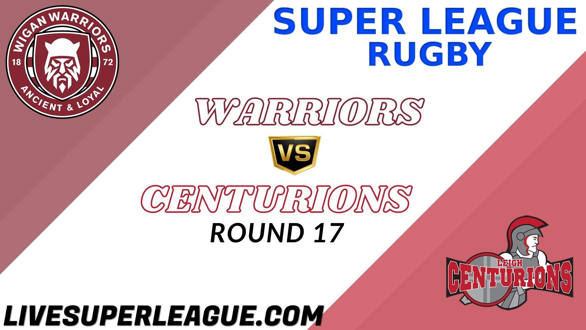 Warriors Vs Centurions RD 17 Live Stream 2021 | Full Match Replay
