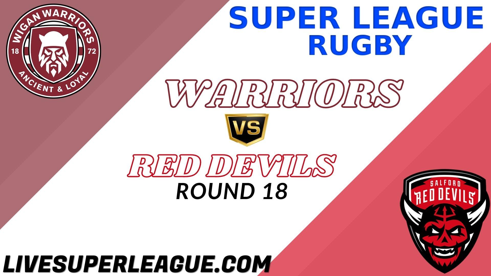 Warriors Vs Red Devils RD 18 Live Stream 2021 | Full Match Replay