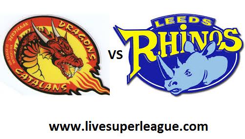 Live Catalans Dragons VS Leeds Rhinos Streaming