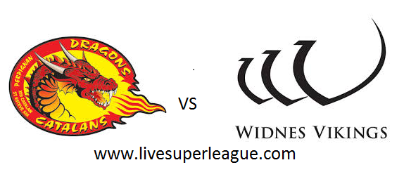 Live Catalans Dragons VS Widnes Vikings Coverage