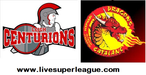 Watch Catalans Dragons VS Leigh Centurions Coverage
