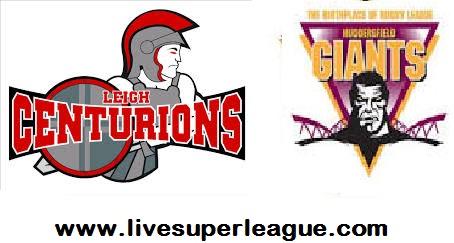 Live Huddersfield Giants VS Leigh Centurions Broadcast