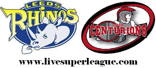 Live Leeds Rhinos VS Leigh Centurions Telecast