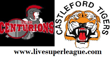 Live Leigh Centurions VS Castleford Tigers Streaming