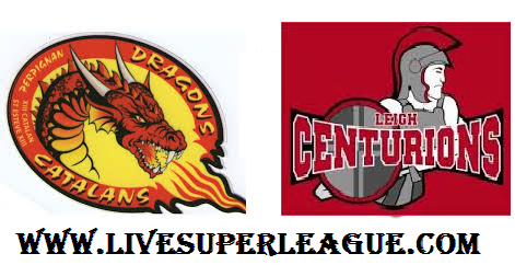 Live Leigh Centurions VS Catalans Dragons Coverage