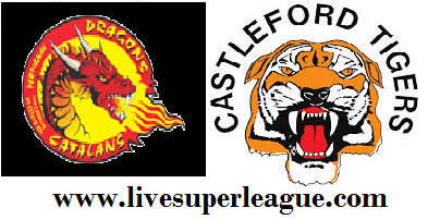 Watch Catalans Dragons VS Castleford Tigers Live