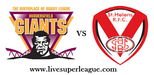 Live St Helens VS Huddersfield Giants Coverage