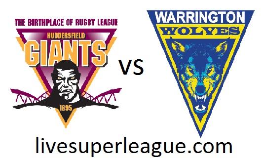 Live Huddersfield Giants VS Warrington Wolves Broadcast