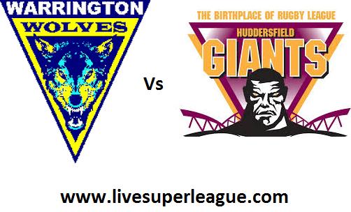 Watch Warrington Wolves VS Huddersfield Giants Live