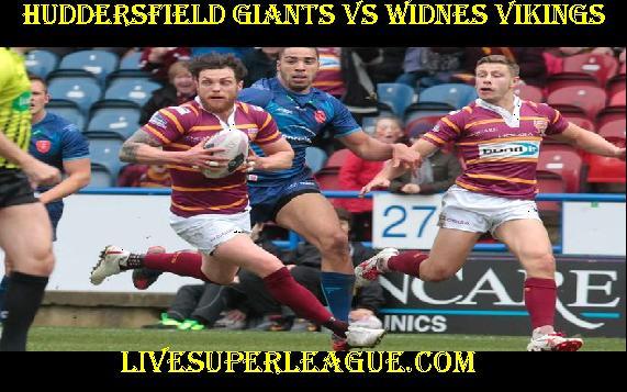 Live Huddersfield Giants VS Widnes Vikings Streaming