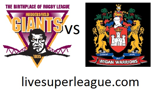 Live Wigan Warriors VS Huddersfield Giants