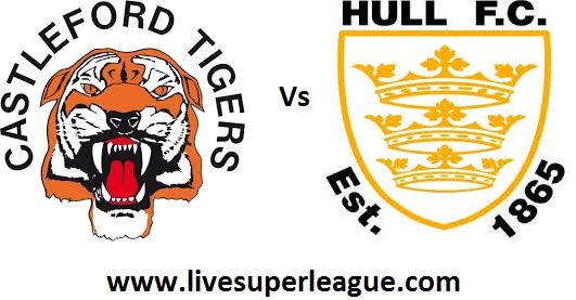Live Hull FC VS Castleford Tigers Coverage