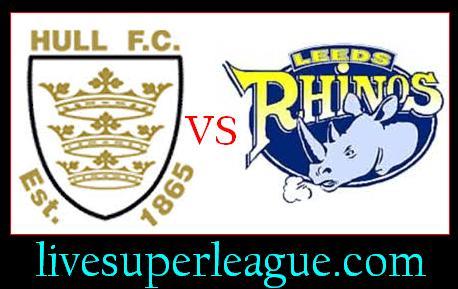 Live Leeds Rhinos VS Hull FC Broadcast