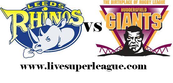 Watch Huddersfield Giants VS Leeds Rhinos Live