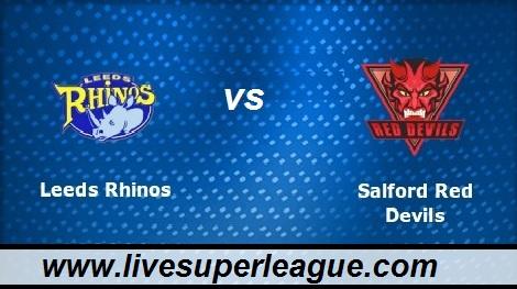 Watch Salford Red Devils VS Leeds Rhinos Online