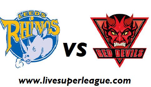 Live Leeds Rhinos VS Salford Red Devils Broadcast